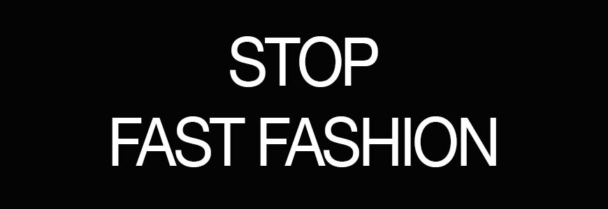 stop fast fashion